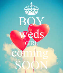 Poster: BOY weds GIRL coming  SOON