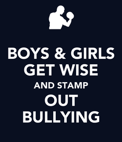 Poster: BOYS & GIRLS GET WISE AND STAMP OUT BULLYING