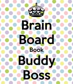 Poster: Brain Board Book Buddy Boss