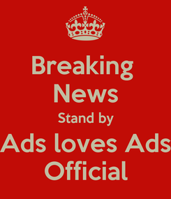 Poster: Breaking  News Stand by Ads loves Ads Official