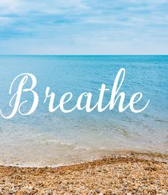 Poster: Breathe