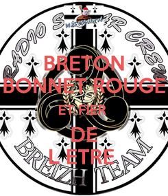 Poster: BRETON BONNET ROUGE ET FIER  DE L ETRE