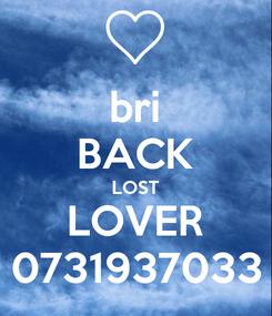 Poster: bri BACK LOST LOVER 0731937033