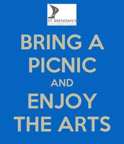 Poster: BRING A PICNIC AND ENJOY THE ARTS