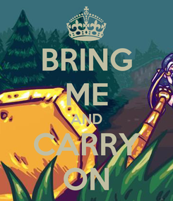 Poster: BRING ME AND CARRY ON