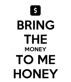 Poster: BRING THE MONEY TO ME HONEY