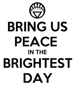 Poster: BRING US PEACE  IN THE BRIGHTEST DAY