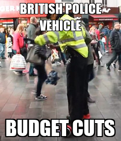 Poster: BRITISH POLICE VEHICLE BUDGET CUTS