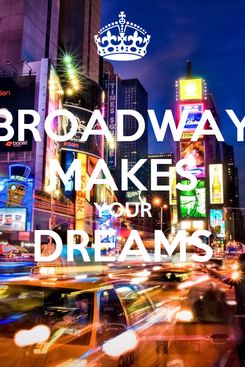 Poster: BROADWAY MAKES YOUR DREAMS