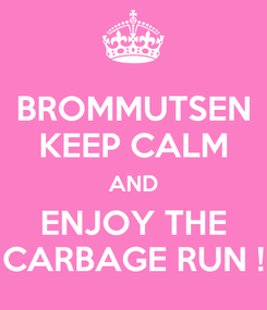 Poster: BROMMUTSEN KEEP CALM AND ENJOY THE CARBAGE RUN !
