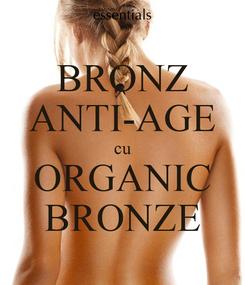 Poster: BRONZ ANTI-AGE cu ORGANIC BRONZE