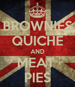 Poster: BROWNIES QUICHE AND MEAT  PIES