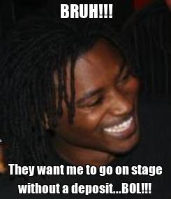 Poster:                   BRUH!!!