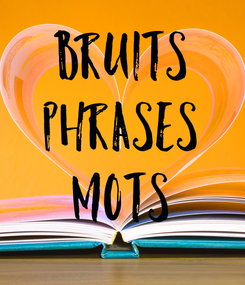Poster: bruits phrases mots