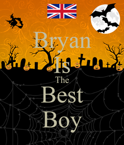 Poster: Bryan Is The Best Boy
