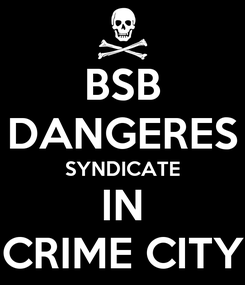 Poster: BSB DANGERES SYNDICATE IN CRIME CITY