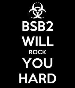 Poster: BSB2 WILL ROCK YOU HARD
