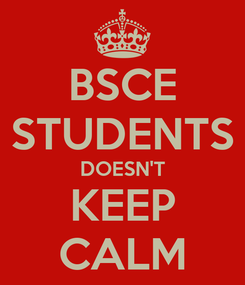 Poster: BSCE STUDENTS DOESN'T KEEP CALM