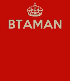 Poster: BTAMAN