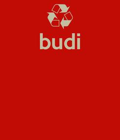 Poster: budi