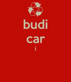 Poster: budi car i
