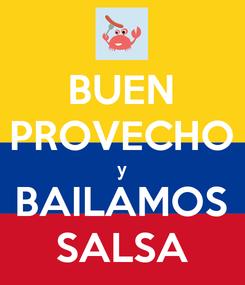 Poster: BUEN PROVECHO y BAILAMOS SALSA