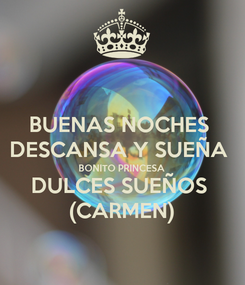 Poster: BUENAS NOCHES  DESCANSA Y SUEÑA  BONITO PRINCESA DULCES SUEÑOS  (CARMEN)