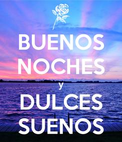 Poster: BUENOS NOCHES y DULCES SUENOS