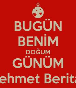 Poster: BUGÜN BENİM DOĞUM GÜNÜM Mehmet Beritan