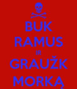 Poster: BUK RAMUS IR GRAUŽK MORKĄ