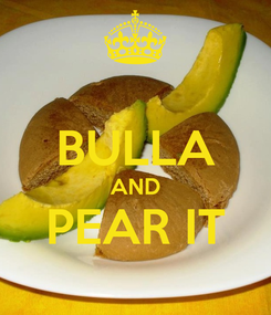 Poster:  BULLA AND PEAR IT