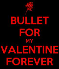 Poster: BULLET FOR MY VALENTINE FOREVER