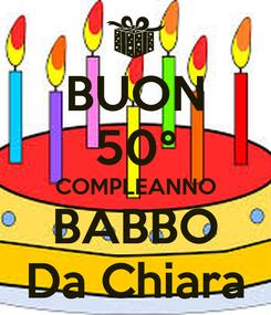 Poster: BUON 50° COMPLEANNO BABBO Da Chiara