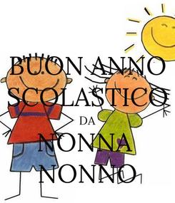 Poster: BUON ANNO SCOLASTICO DA NONNA  NONNO