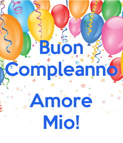Poster: Buon Compleanno  Amore Mio!