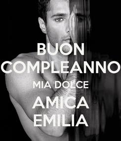 Poster: BUON COMPLEANNO MIA DOLCE AMICA EMILIA