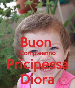 Poster:  Buon  Compleanno Pricipessa Diora