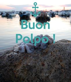 Poster: Buon Polpo !