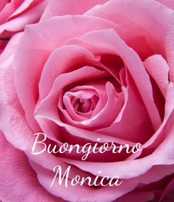 Poster:    Buongiorno Monica