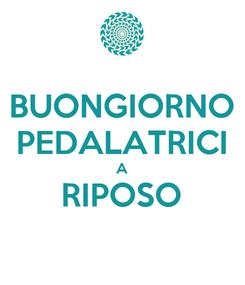 Poster: BUONGIORNO PEDALATRICI A RIPOSO