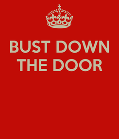 Poster: BUST DOWN THE DOOR