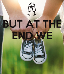 Poster: BUT AT THE END WE