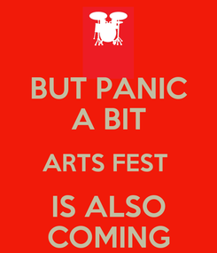 Poster: BUT PANIC A BIT ARTS FEST  IS ALSO COMING