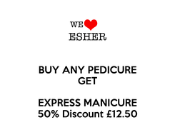 Poster: BUY ANY PEDICURE GET  EXPRESS MANICURE 50% Discount £12.50