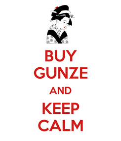 Poster: BUY GUNZE AND KEEP CALM