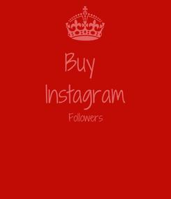 Poster: Buy  Instagram Followers