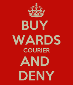 Poster: BUY  WARDS COURIER AND  DENY