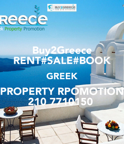 Poster: Buy2Greece RENT#SALE#BOOK GREEK PROPERTY RPOMOTION 210 7710150