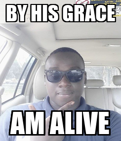 Poster: BY HIS GRACE AM ALIVE