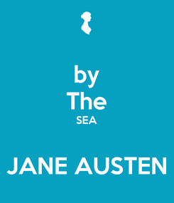 Poster: by The SEA  JANE AUSTEN